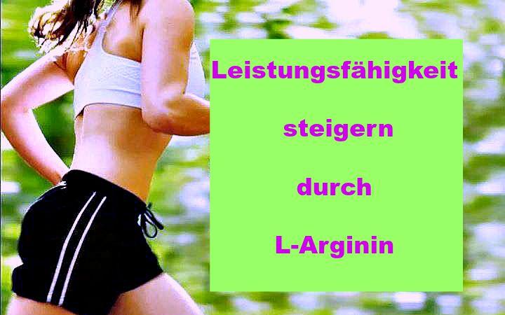 Leistungsfähigkeit steigern mit L-Arginin
